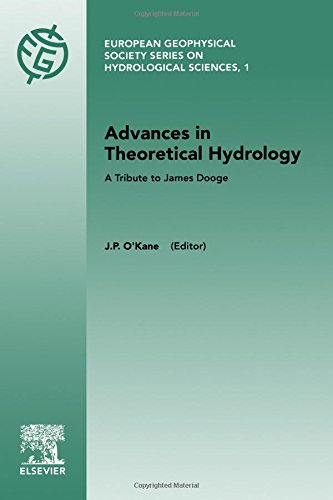Advances in Theoretical Hydrology: A Tribute to James Dooge (European Geophysical Society Series on Hydrological Sciences, 1)