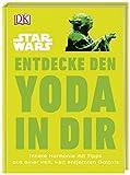 Star WarsTM Entdecke den Yoda in dir: Innere Harmonie mit Tipps aus einer weit, weit entfernten Galaxis - Christian Blauvelt