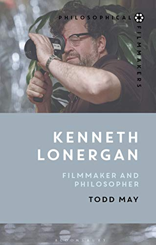 Kenneth Lonergan: Filmmaker and Philosopher (Philosophical Filmmakers) (English Edition)