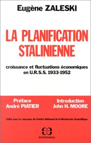 La Planification stalinienne, croissance et fluctuations économiques en URSS par Eugène Zaleski