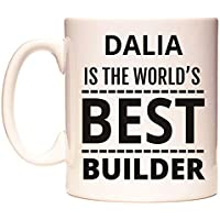 DALIA IS THE WORLDS BEST BUILDER Taza por WeDoMugs