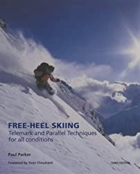 Free-heel Skiing (Telemark Techniques for All Conditions)