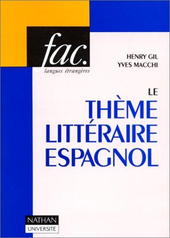 LE THEME LITTERAIRE ESPAGNOL 48 textes traduits et comments