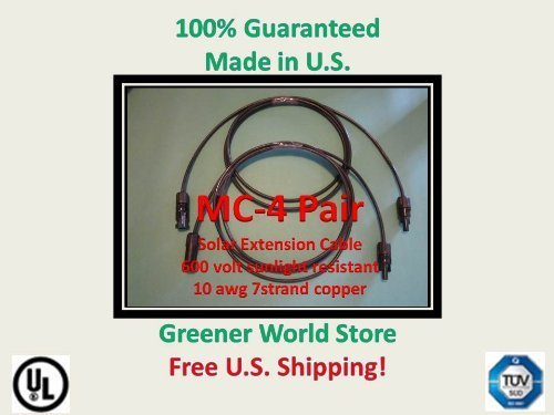 Two Solar Connector Cables 30 feet 10awg with Mc4 at each end., Made with High Quality TUV, and UL Rated Components., Engineered for Long Life and Outdoor Applications., Shipped Fast from U.S. Seller! Visit our store for all sizes!, Greener World Sto...