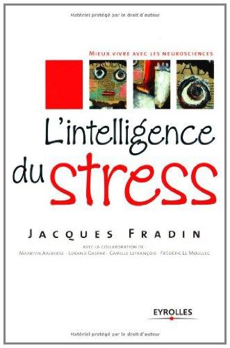 Meilleur forum pour télécharger des livres L'intelligence du stress PDF by Jacques Fradin B005PZB8GU