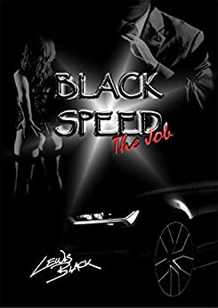 Black Speed: The Job von [Black, Lewis]