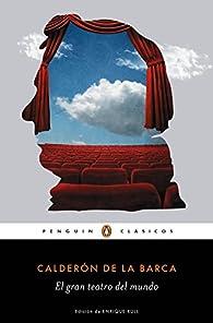 El gran teatro del mundo par Pedro Calderón de la Barca