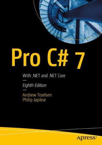 Pro C# 7: With .NET and .NET Core -