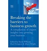 [ BREAKING THE BARRIERS TO BUSINESS GROWTH A COMPILATION OF EXPERT INSIGHTS INTO GROWING YOUR BUSINESS BY WRIGHT, ALBERT](AUTHOR)PAPERBACK