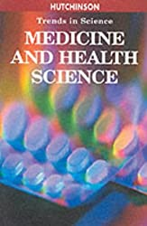 Hutchinson Trends in Science: Medicine & Health