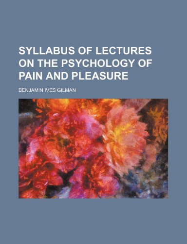 Syllabus of lectures on the psychology of pain and pleasure