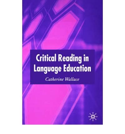 [(Critical Reading in Language Education)] [Author: Catherine Wallace] published on (March, 2006)