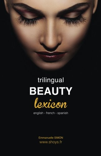 Trilingual Beauty Lexicon: English French Spanish