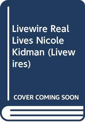 Livewire Real Lives Nicole Kidman (Livewires)
