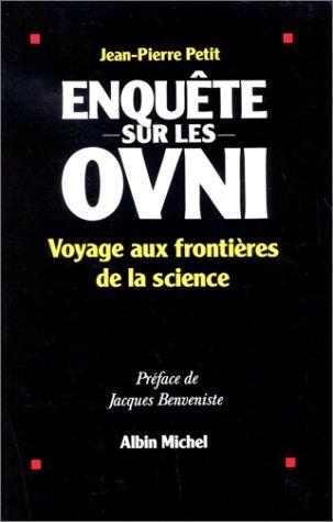 Enquête sur les OVNIS : Voyage aux frontières de la science par Jean-Pierre Petit