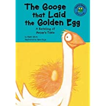 The Goose that Laid the Golden Egg: A Retelling of Aesop's Fable (Read-It! Readers: Fables) by Mark White (2003-09-01)