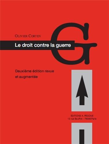 Le Droit Contre La Guerre Linterdiction par Olivier Corten