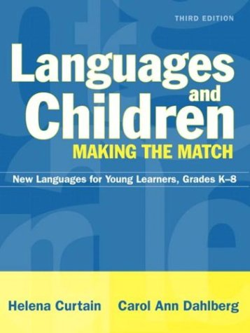 Languages and Children--Making the Match: New Languages for Young Learners, Grades K-8