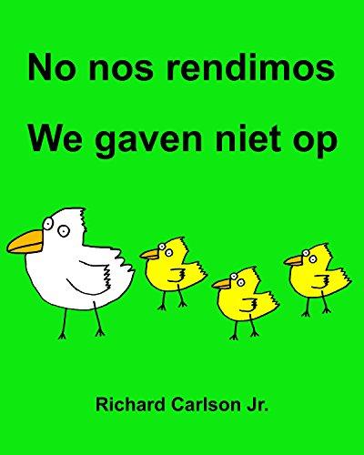No nos rendimos We gaven niet op : Libro ilustrado para niños Español (Latinoamérica)-Holandés (Edición bilingüe)