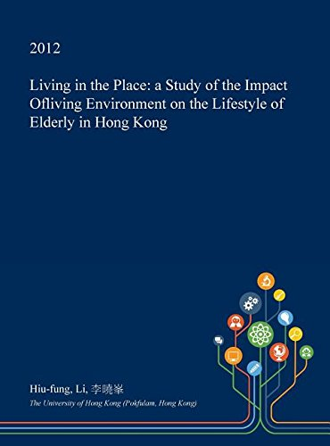 living-in-the-place-a-study-of-the-impact-ofliving-environment-on-the-lifestyle-of-elderly-in-hong-k