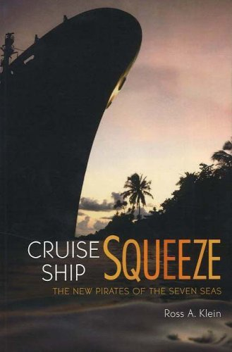 Cruise Ship Squeeze: The New Pirates of the Seven Seas by Ross A. Klein (2005-10-01)