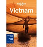 [(Lonely Planet Vietnam)] [ By (author) Lonely Planet, By (author) Iain Stewart, By (author) Brett Atkinson, By (author) Damian Harper, By (author) Nick Ray ] [August, 2014]
