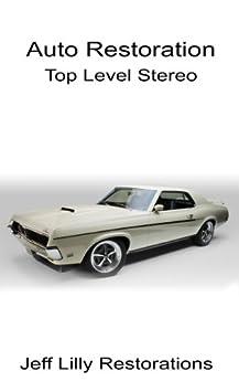 Auto Restoration, Top Level Stereo (English Edition) von [Lilly, Jeff]
