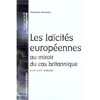 Les laïcités européennes au miroir du cas britannique : XVIe-XXIe siècle