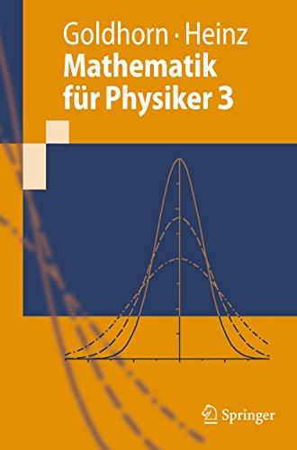 Mathematik für Physiker 3: Partielle Differentialgleichungen - Orthogonalreihen - Integraltransformationen (Springer-Lehrbuch) (German Edition) por Karl-Heinz Goldhorn