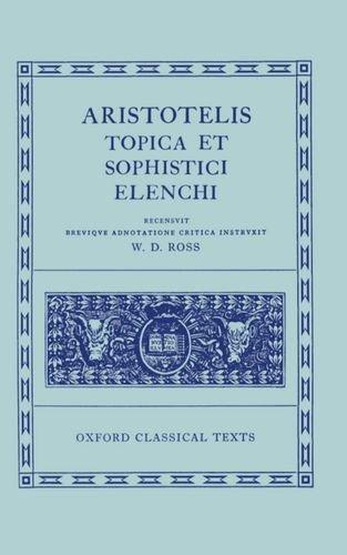 Aristotle Topica et Sophistici Elenchi (Oxford Classical Texts)
