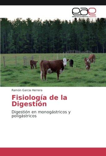 Fisiología de la Digestión: Digestión en monogástricos y poligástricos
