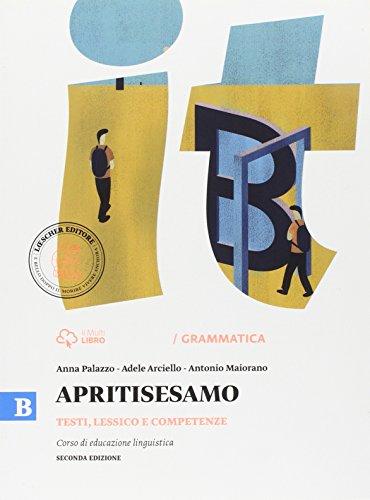 Apritisesamo. Vol. B: Testi, lessico e competenze. Per la Scuola media. Con e-book. Con espansione online