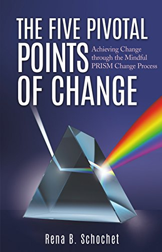 the-five-pivotal-points-of-change-achieving-change-through-the-mindful-prism-change-process-english-