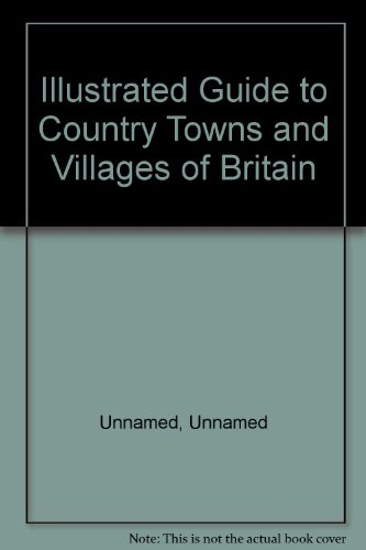 AA Illustrated Guie to Country Towns and Villages of Britain