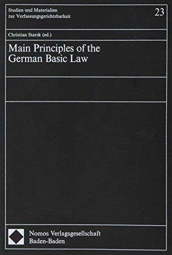 Main Principles of the German Basic Law (Studien und Materialien zur Verfassungsgerichtsbarkeit, Band 23) -