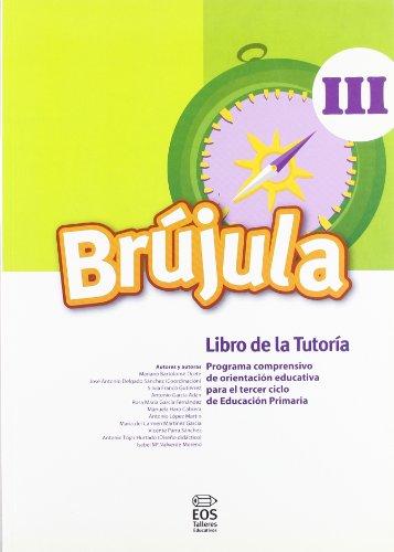 Brújula III (Libro de Tutoría): Programa Comprensivo de Orientación para E.P. (Talleres Educativos)
