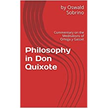 Philosophy in Don Quixote: Commentary on the Meditations of Ortega y Gasset (English Edition)