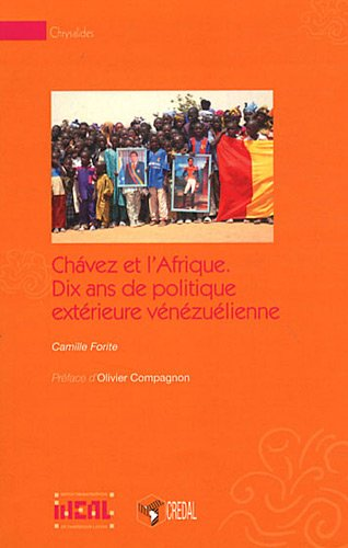 Chavez et l'Afrique - Dix ans de politique extérieure vénézuélienne