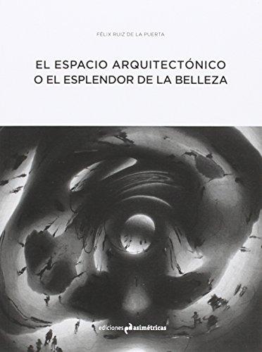 El espacio arquitectónico o el esplendor de la belleza