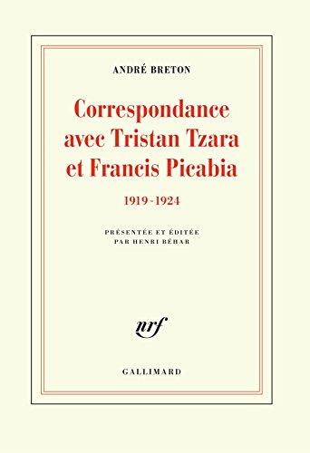 Correspondance avec Tristan Tzara et Francis Picabia: (1919-1924) par André Breton