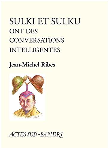 Sulki et Sulku ont des conversations intelligentes (PAPIERS (TEXTES) par Jean-Michel Ribes