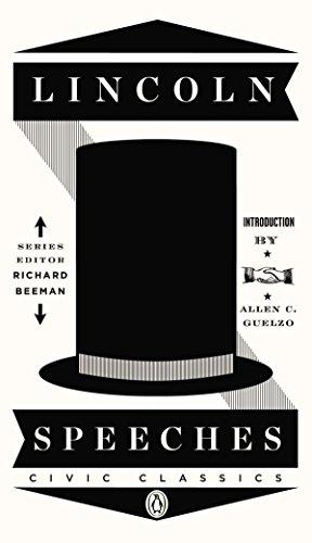 Lincoln Speeches (Penguin Civic Classics, Band 4)