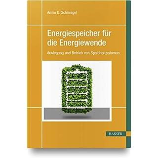 Energiespeicher für die Energiewende: Auslegung und Betrieb von Speichersystemen
