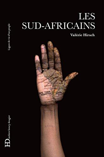 Les Sud-Africains: Lignes de vie d'un peuple