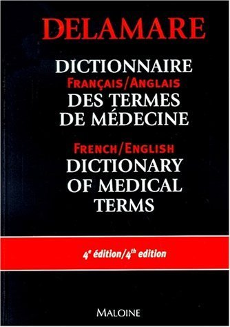 Medical Dictionary, French to English and English to French: Dictionnaire des Termes de Medecine, Francais Anglais et Anglais Francais by J. Delamare (2000-07-01) par J. Delamare