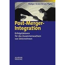 Post-Merger-Integration: Erfolgsfaktoren für das Zusammenwachsen von Unternehmen