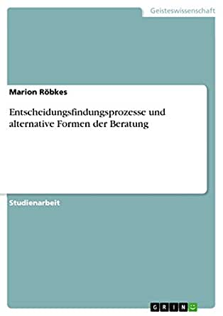 Entscheidungsfindungsprozesse und alternative Formen der
