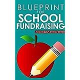 Blueprint for School Fundraising (English Edition)
