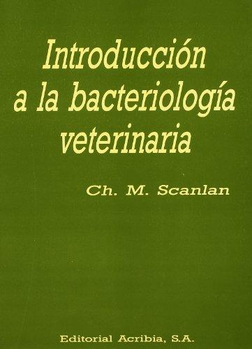 Introducción a la bacteriología veterinaria por M. Ch Scanlan