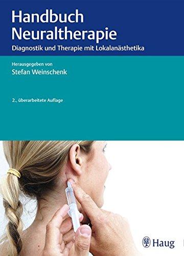 Handbuch Neuraltherapie: Diagnostik und Therapie mit Lokalanästhetika